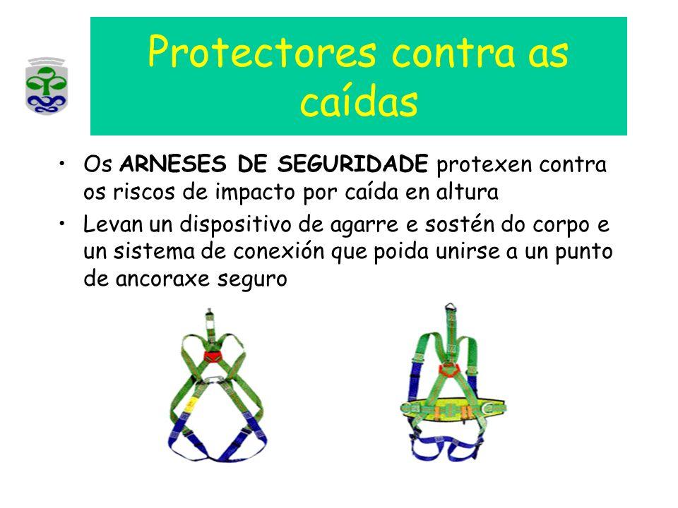 Protectores contra as caídas Os ARNESES DE SEGURIDADE protexen contra os riscos de impacto por caída en altura Levan un dispositivo de agarre e sostén