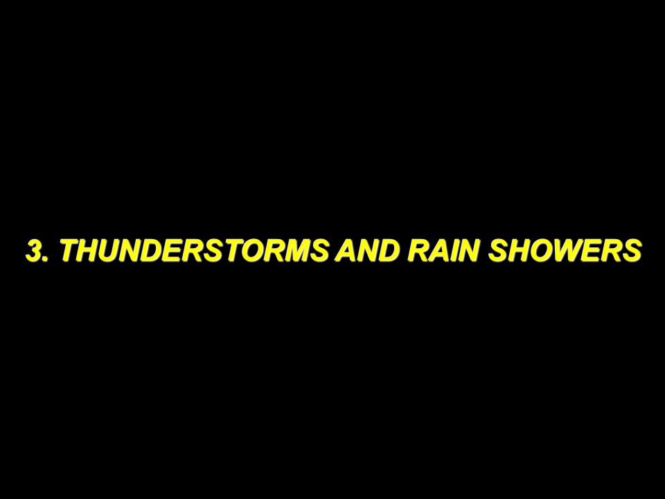 3. THUNDERSTORMS AND RAIN SHOWERS