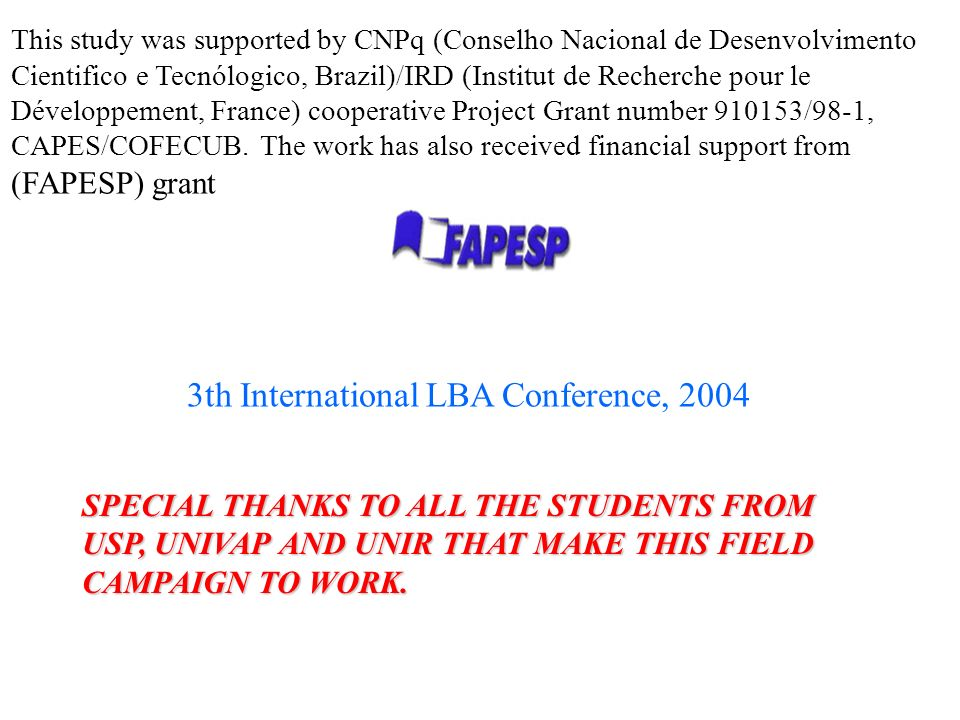 3th International LBA Conference, 2004 This study was supported by CNPq (Conselho Nacional de Desenvolvimento Cientifico e Tecnólogico, Brazil)/IRD (Institut de Recherche pour le Développement, France) cooperative Project Grant number 910153/98-1, CAPES/COFECUB.