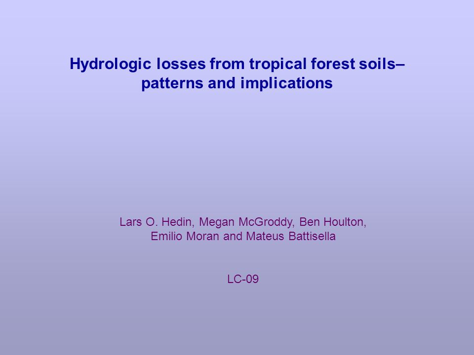 Hydrologic losses from tropical forest soils– patterns and implications Lars O.