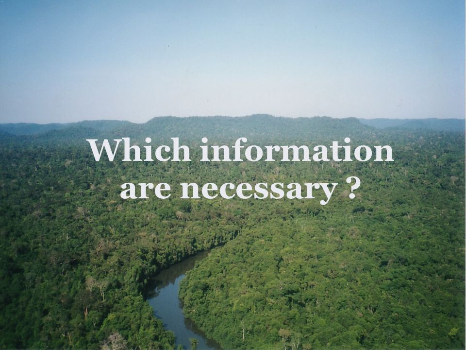 Which information are necessary ?