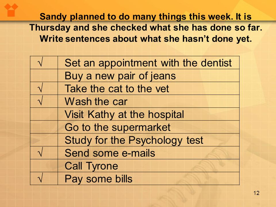 Sandy planned to do many things this week. It is Thursday and she checked what she has done so far.