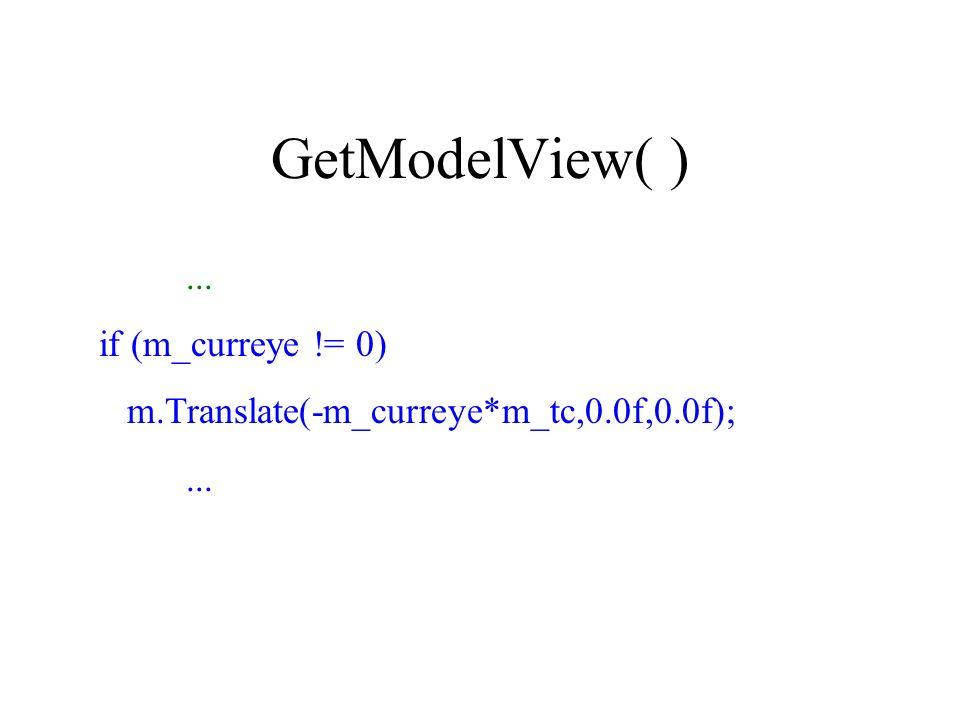 GetModelView( )... if (m_curreye != 0) m.Translate(-m_curreye*m_tc,0.0f,0.0f);...