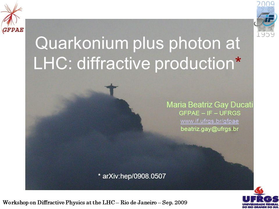 Workshop on Diffractive Physics at the LHC – Rio de Janeiro – Sep.