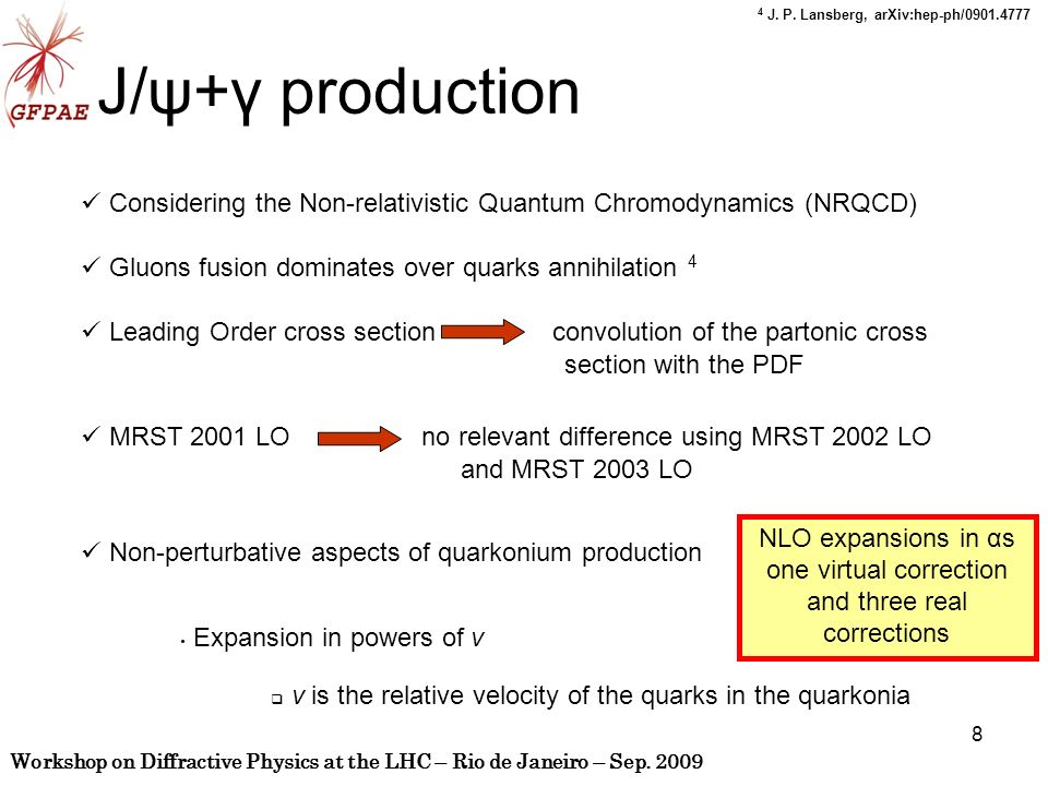 Workshop on Diffractive Physics at the LHC – Rio de Janeiro – Sep. 2009 8 J/ψ+γ production Considering the Non-relativistic Quantum Chromodynamics (NR
