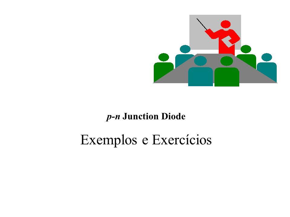 p-n Junction Diode Exemplos e Exercícios