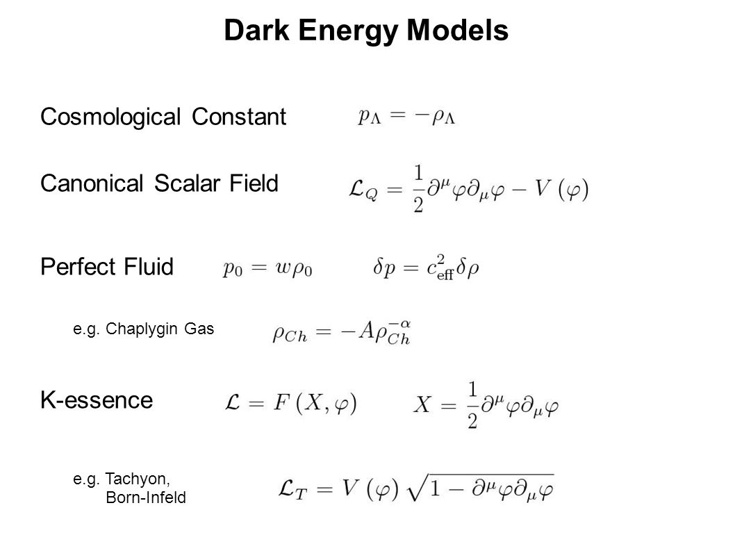 Dark Energy Models Cosmological Constant Canonical Scalar Field Perfect Fluid e.g.