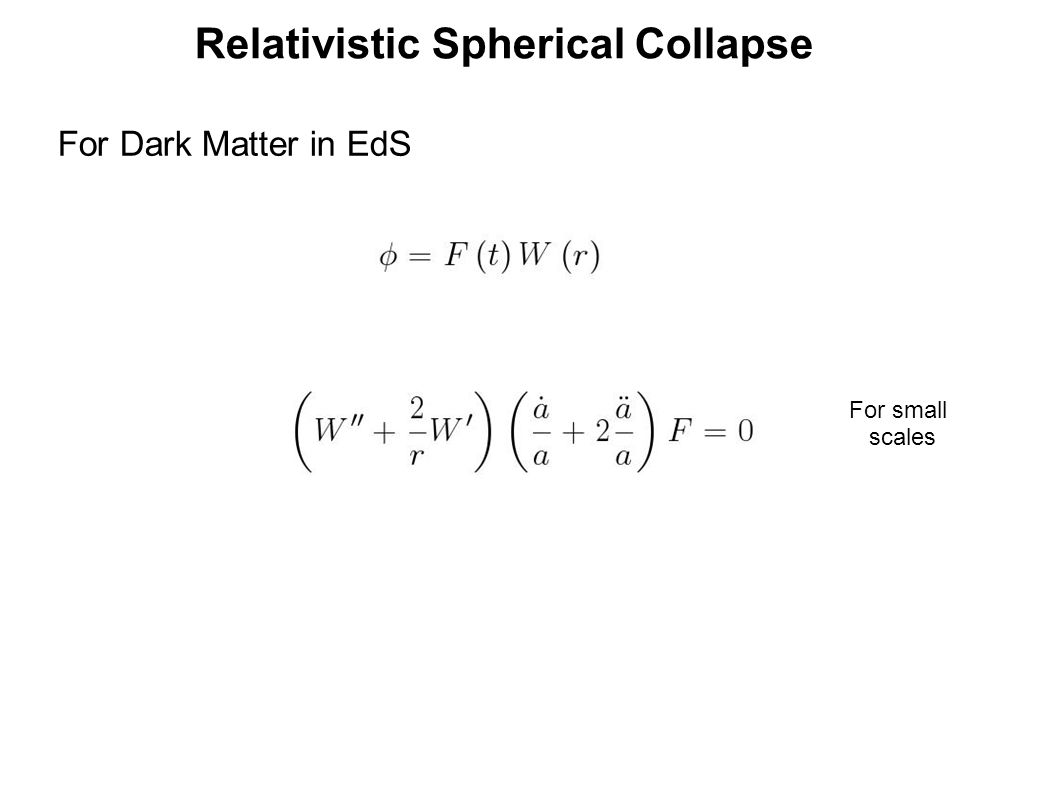 Relativistic Spherical Collapse For Dark Matter in EdS For small scales