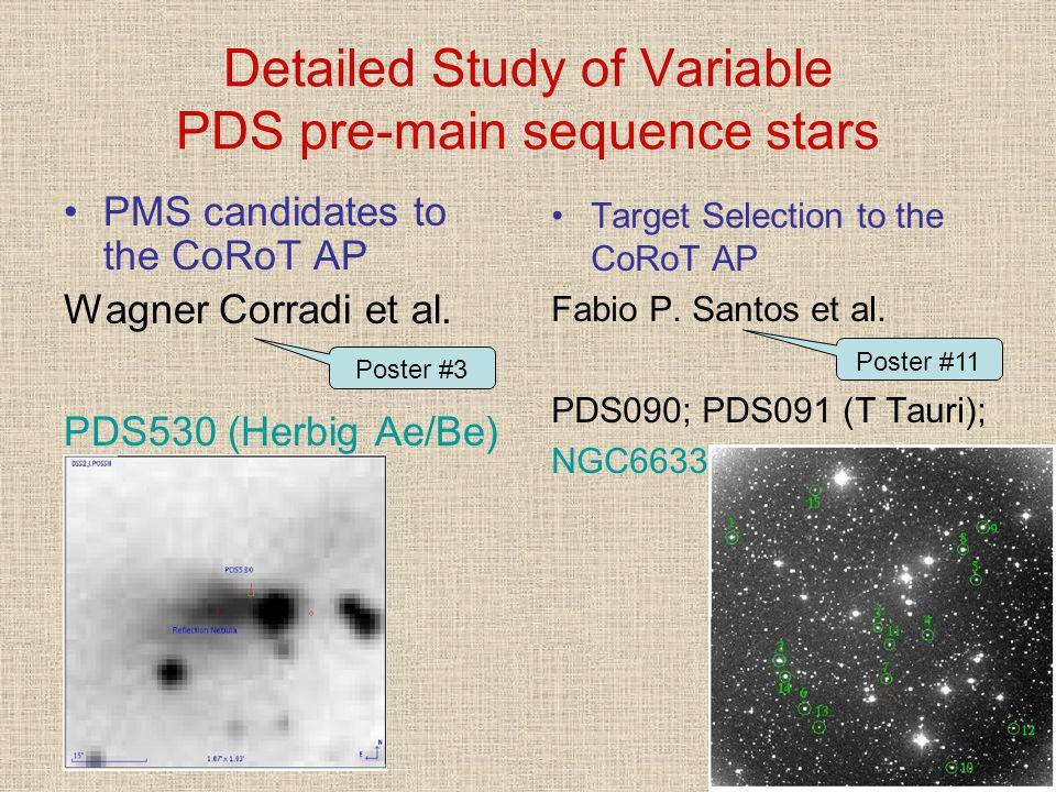 Detailed Study of Variable PDS pre-main sequence stars Target Selection to the CoRoT AP Fabio P.
