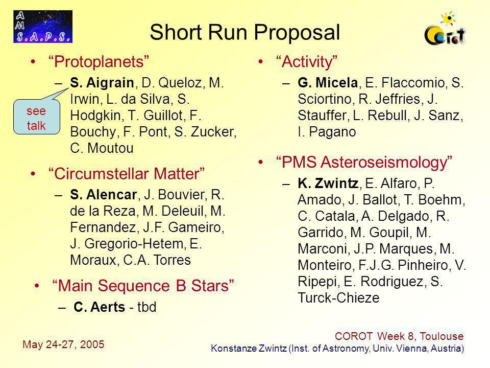 Protoplanets –S. Aigrain, D. Queloz, M. Irwin, L. da Silva, S. Hodgkin, T. Guillot, F. Bouchy, F. Pont, S. Zucker, C. Moutou Activity –G. Micela, E. F