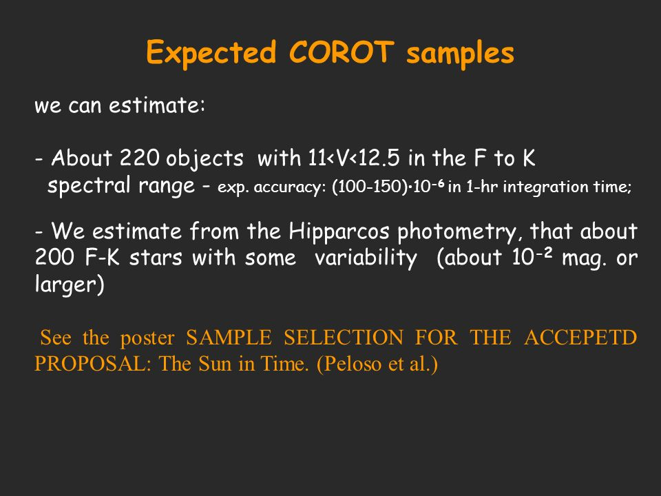 Expected COROT samples we can estimate: - About 220 objects with 11<V<12.5 in the F to K spectral range - exp.