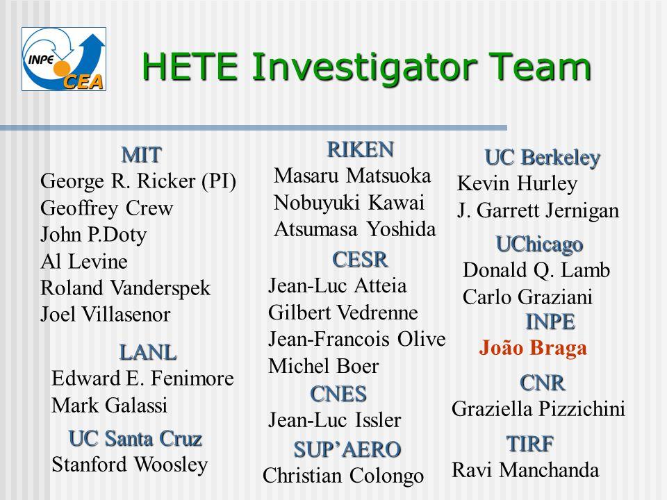 CEA HETE Investigator Team UC Berkeley Kevin Hurley J. Garrett JerniganMIT George R. Ricker (PI) Geoffrey Crew John P.Doty Al Levine Roland Vanderspek