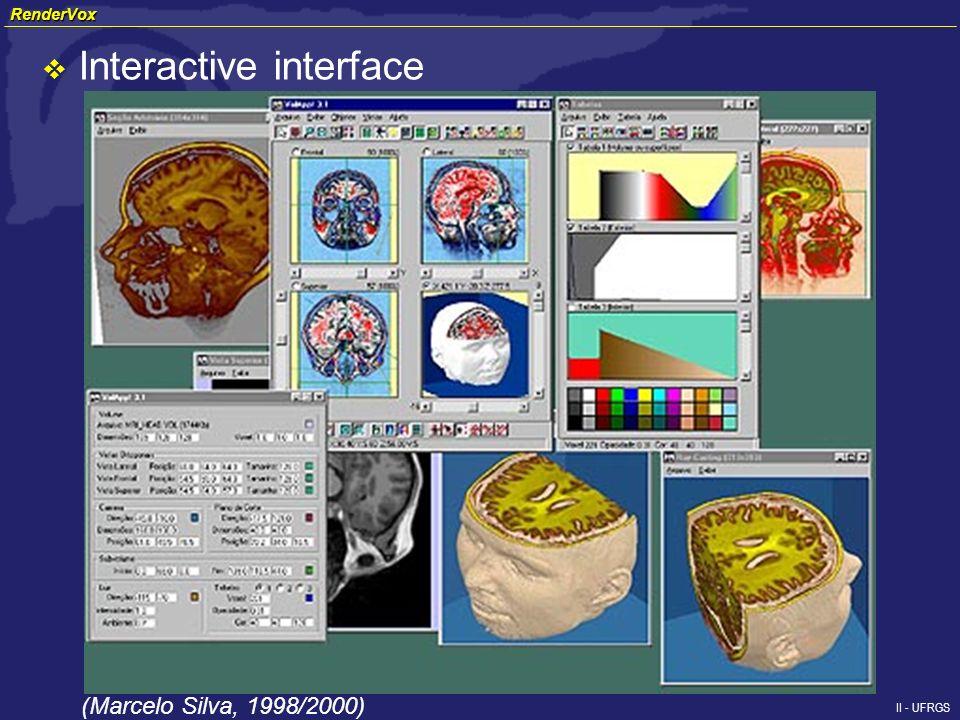 II - UFRGS Interactive interface (Marcelo Silva, 1998/2000) RenderVox