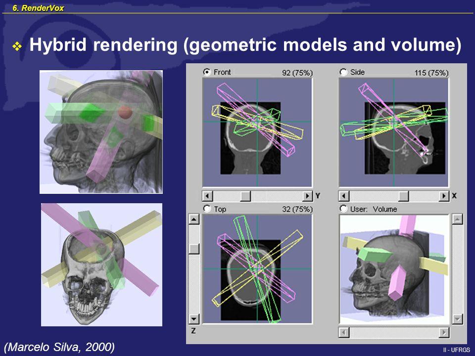 II - UFRGS Hybrid rendering (geometric models and volume) (Marcelo Silva, 2000) 6. RenderVox