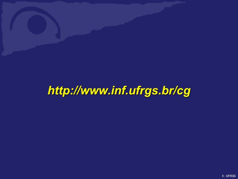 II - UFRGS http://www.inf.ufrgs.br/cg