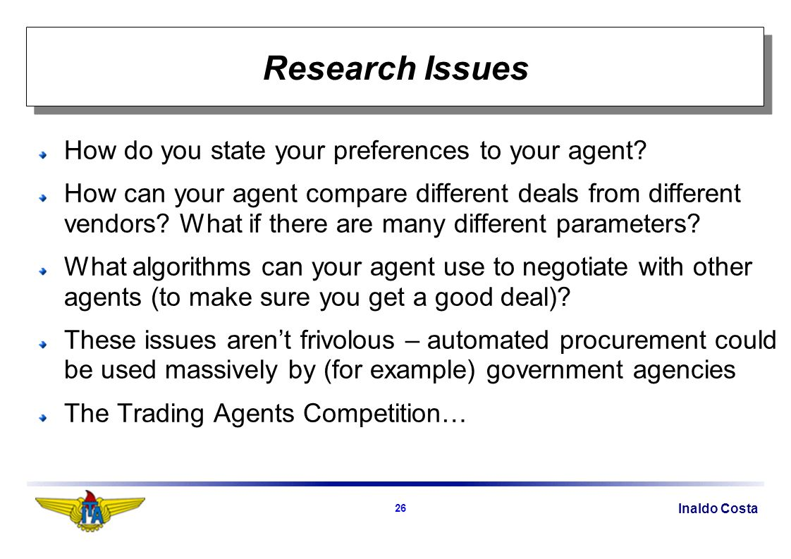 Inaldo Costa 26 Research Issues How do you state your preferences to your agent.