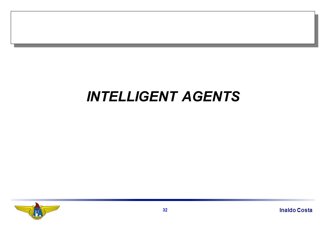 Inaldo Costa 32 INTELLIGENT AGENTS