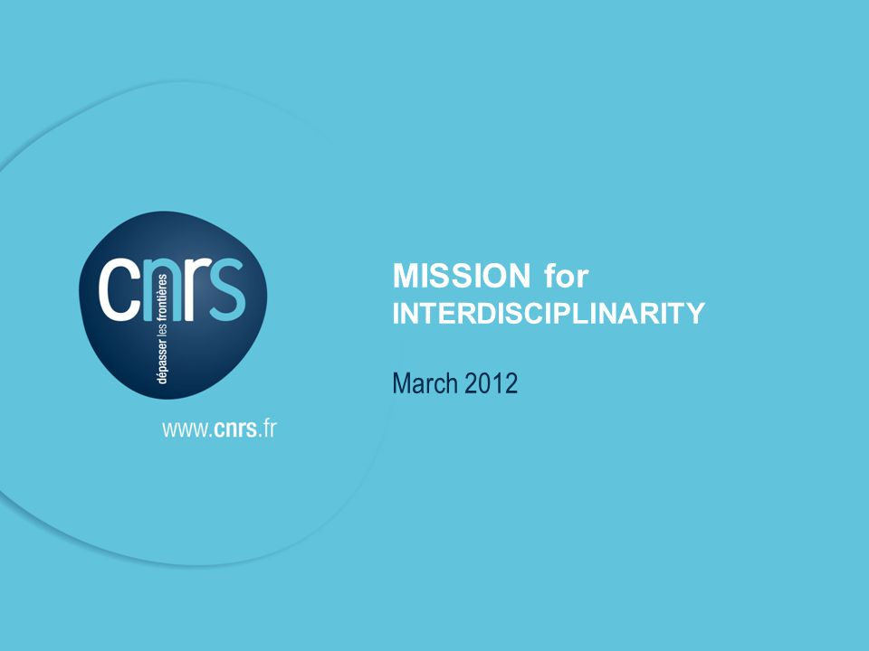 Intervenant l mentions légales. P. 1 l CNRS - MI MISSION for INTERDISCIPLINARITY March 2012