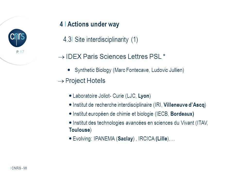 Intervenant l mentions légales. P. 17 l CNRS - MI IDEX Paris Sciences Lettres PSL * Synthetic Biology (Marc Fontecave, Ludovic Jullien) P roject Hotel