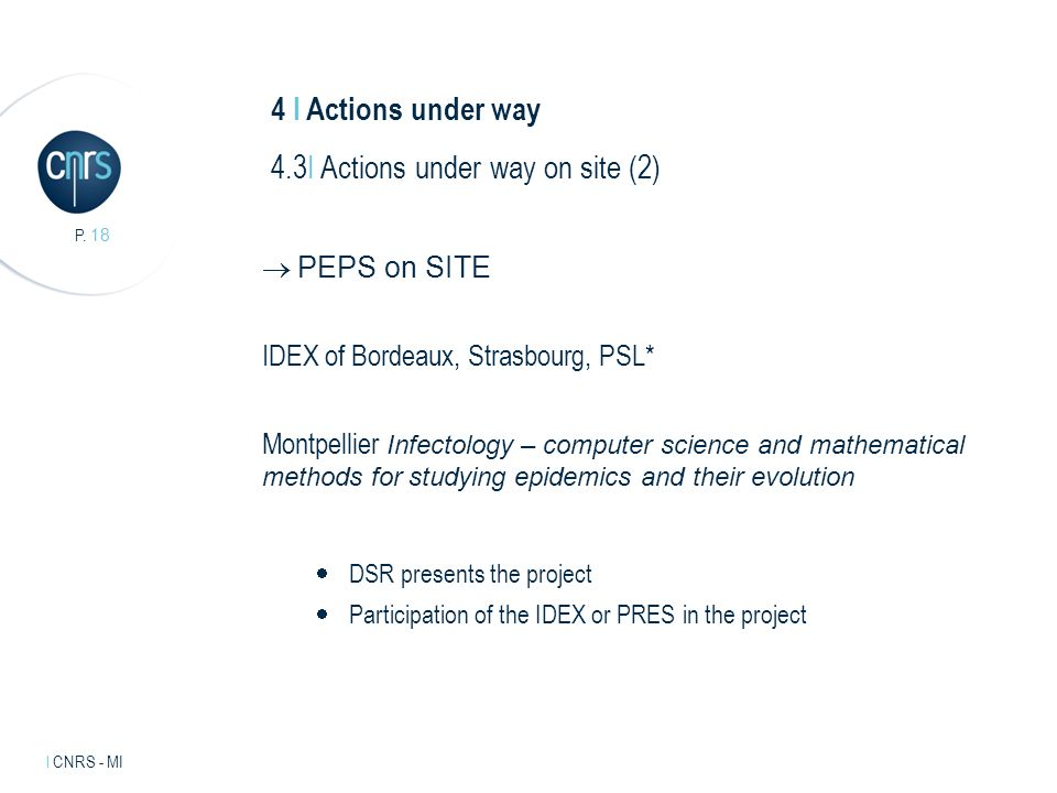 Intervenant l mentions légales. P. 18 l CNRS - MI PEPS on SITE IDEX of Bordeaux, Strasbourg, PSL* Montpellier Infectology – computer science and mathe