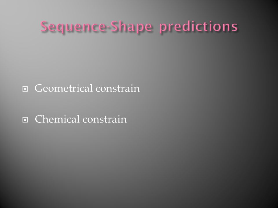 Geometrical constrain Chemical constrain