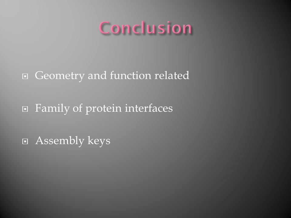 Geometry and function related Family of protein interfaces Assembly keys