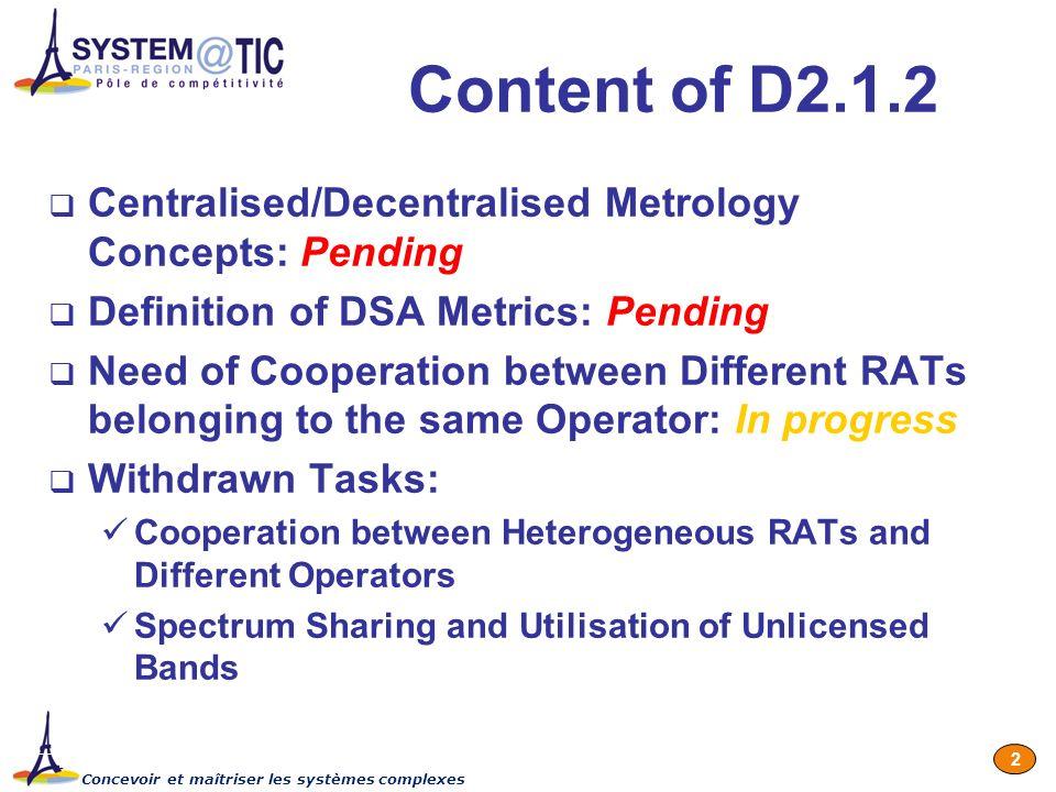 Concevoir et maîtriser les systèmes complexes 2 Content of D2.1.2 Centralised/Decentralised Metrology Concepts: Pending Definition of DSA Metrics: Pen