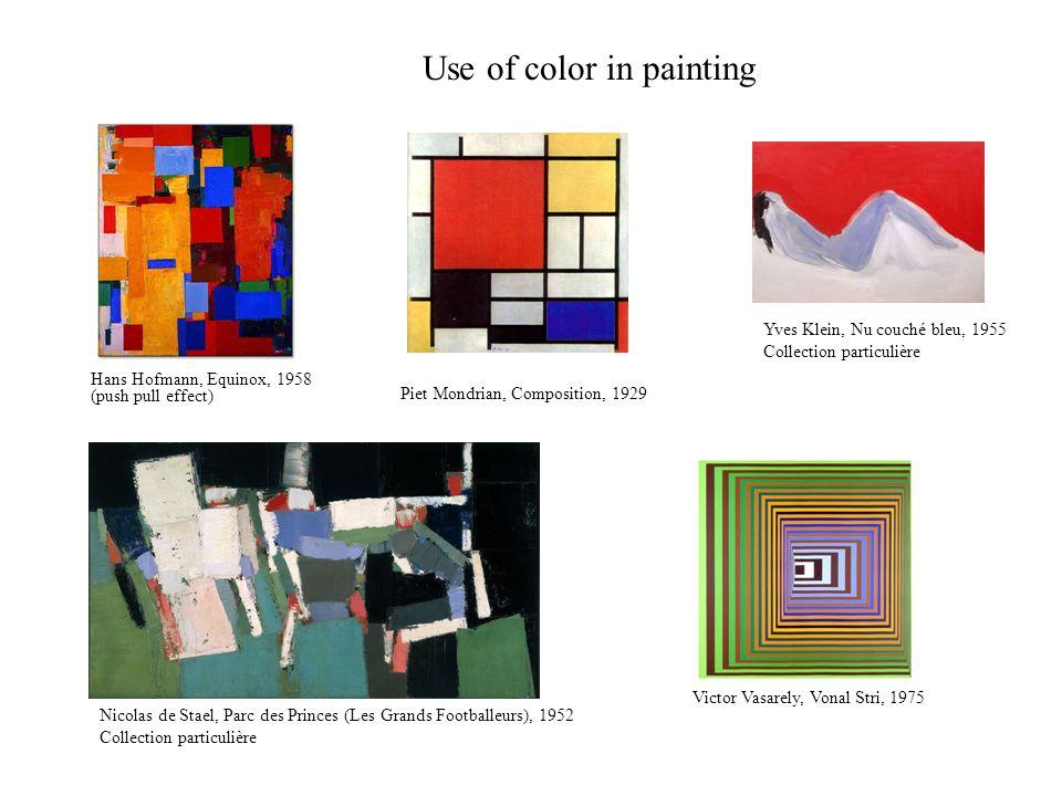 Use of color in painting Victor Vasarely, Vonal Stri, 1975 Yves Klein, Nu couché bleu, 1955 Collection particulière Nicolas de Stael, Parc des Princes