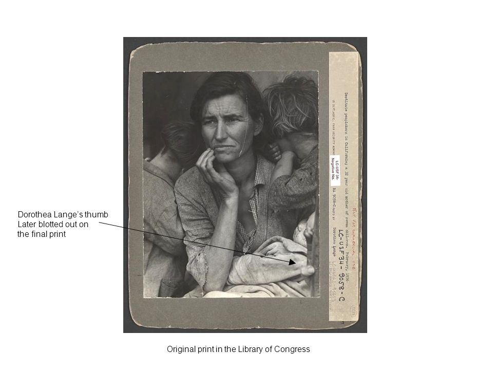 Dorothea Langes thumb Later blotted out on the final print Original print in the Library of Congress