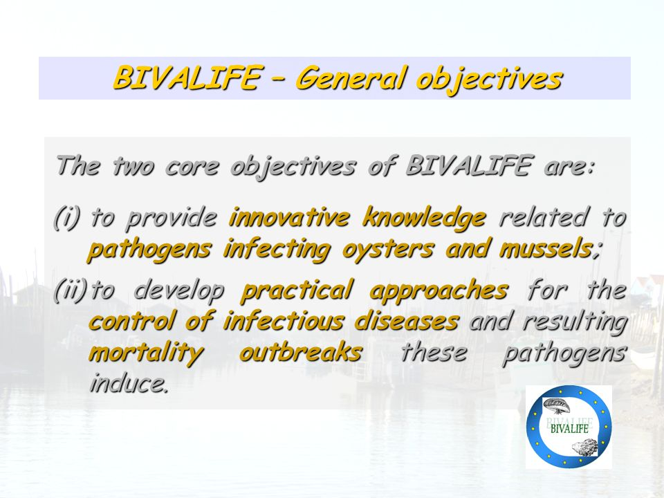 Présence relativement homogène des pathogènes identifiés BIVALIFE – General objectives The two core objectives of BIVALIFE are : (i)to provide innovat