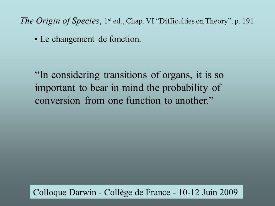 Colloque Darwin - Collège de France - 10-12 Juin 2009 The Origin of Species, 1 st ed., Chap.