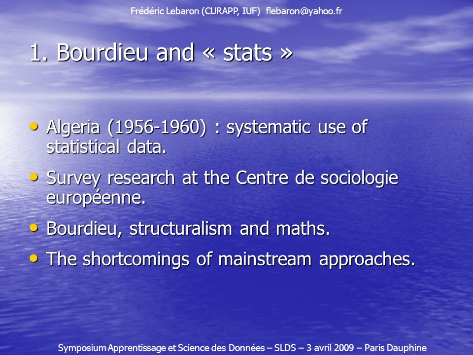 1. Bourdieu and « stats » Algeria ( ) : systematic use of statistical data.
