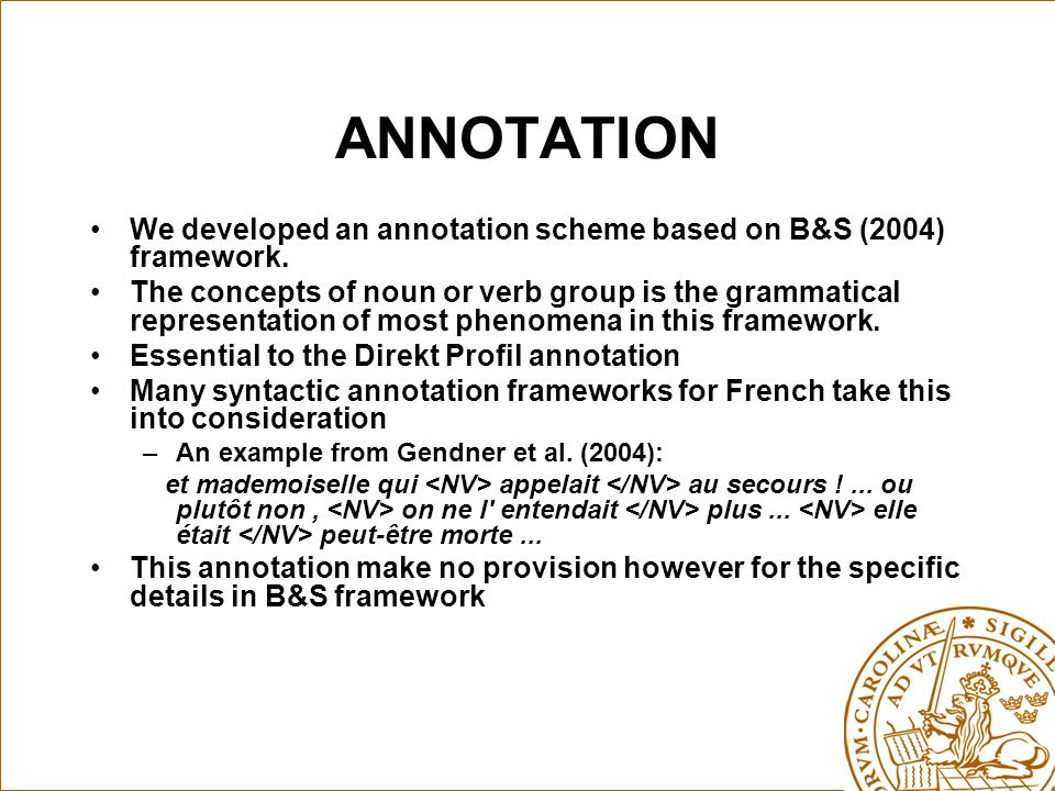 ANNOTATION We developed an annotation scheme based on B&S (2004) framework.