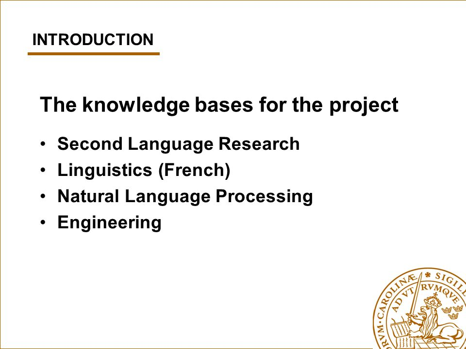 The knowledge bases for the project Second Language Research Linguistics (French) Natural Language Processing Engineering INTRODUCTION