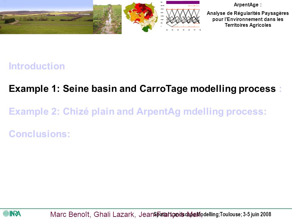 Spatial Landscape Modelling;Toulouse; 3-5 juin 2008 How to caracterize landscape regularities to: 1.Create new images for scenarios building.