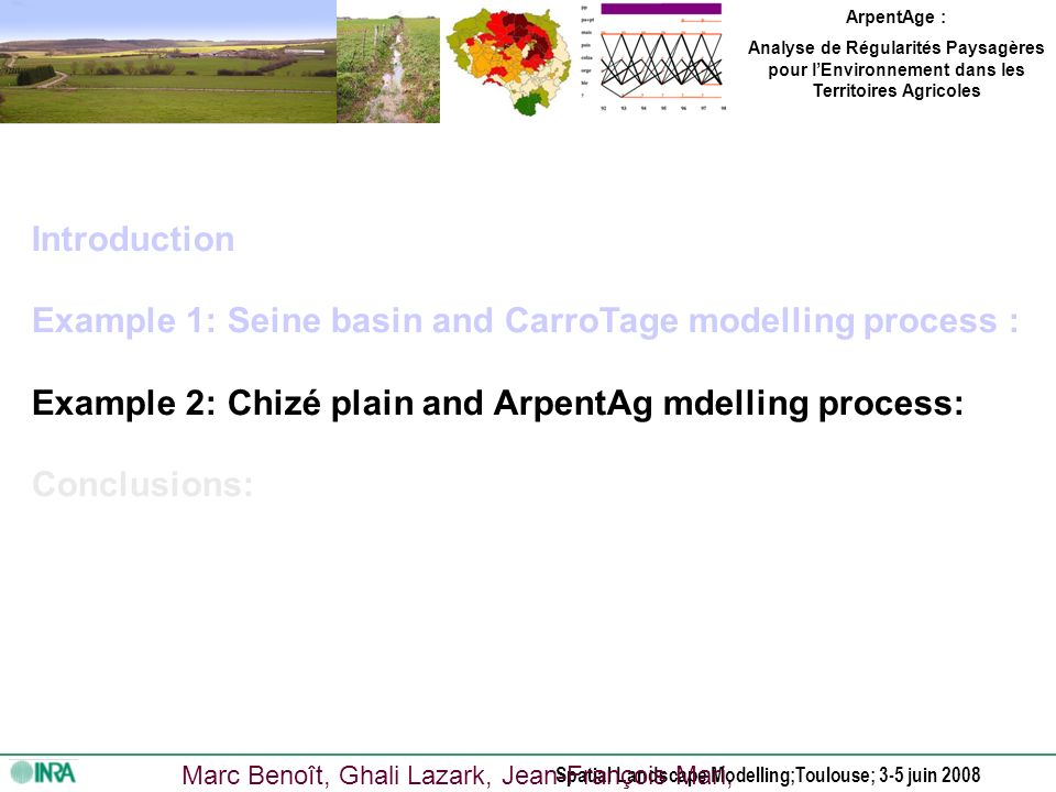 Spatial Landscape Modelling;Toulouse; 3-5 juin 2008 Diversity of Crop Sequences in 1990s and their location in Seine basin ( km²), 147 Agricultural Regions (Le Ber et al., 2006; Mignolet et al., 2007) Ø Identification of regions caracterized by crop sequences landcsapes pp pa+pt maïs pois colza orge blé .