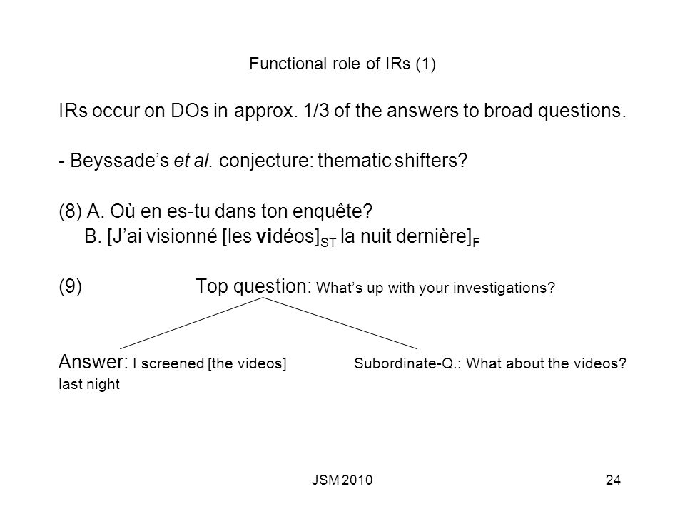JSM Question 1 Are the IRs found in questions and in answers the same .