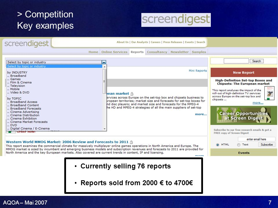 AQOA – Mai 2007 7 > Competition Key examples Currently selling 76 reports Reports sold from 2000 to 4700