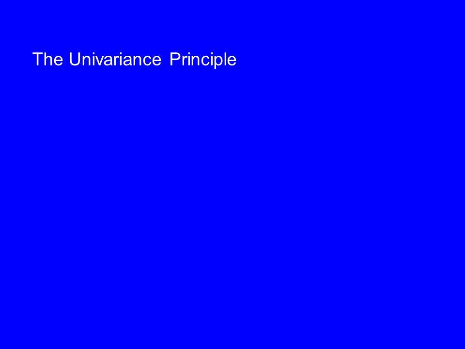 The Univariance Principle