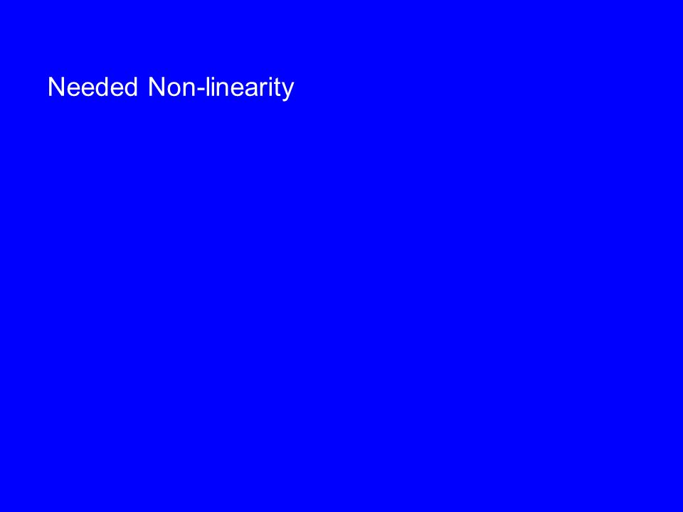 Needed Non-linearity