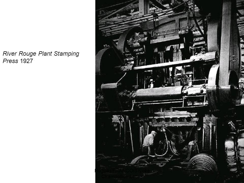 River Rouge Plant Stamping Press 1927 Hugues FRANCOIS lycée Champollion Lattes