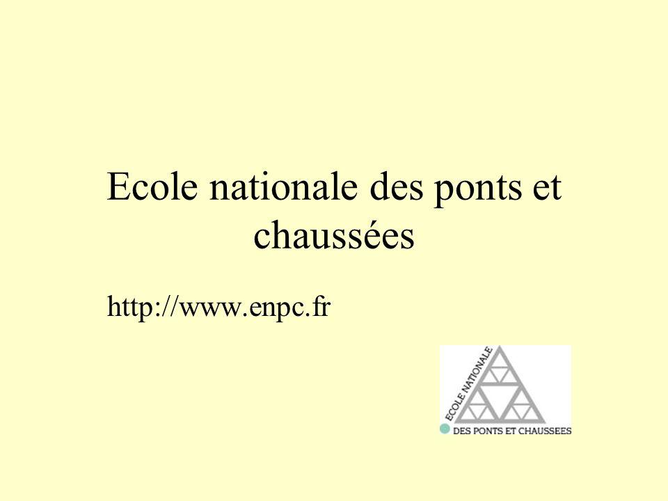 Ecole nationale des ponts et chaussées http://www.enpc.fr
