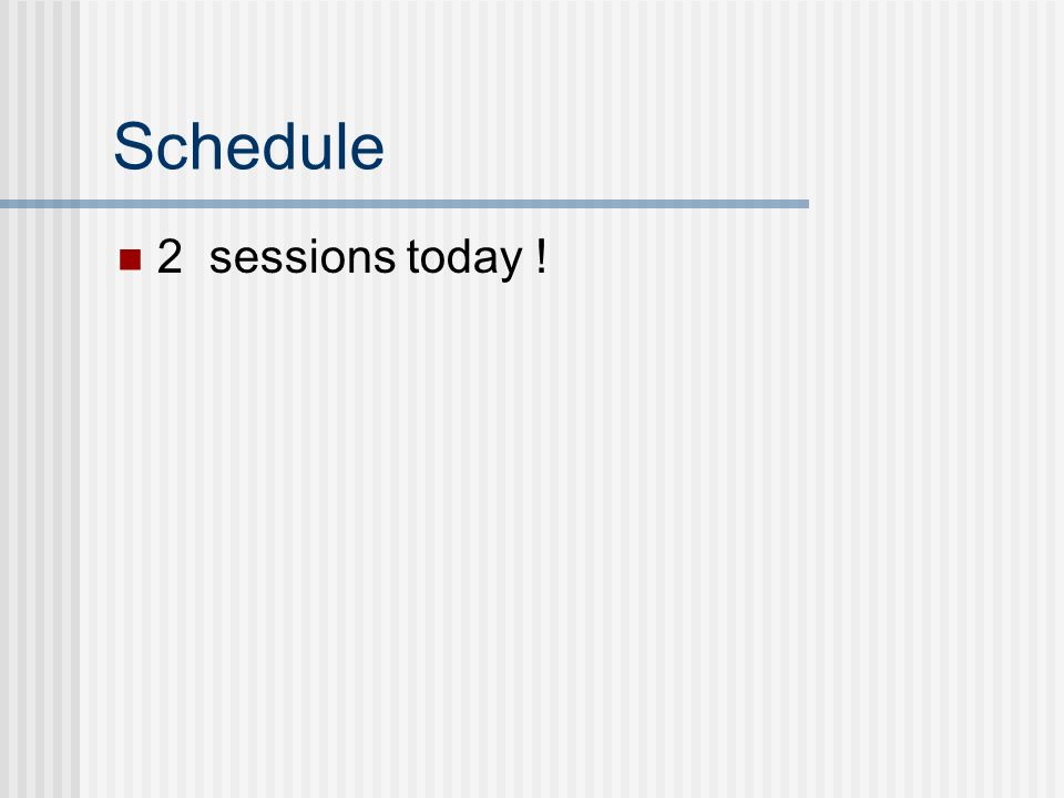 Schedule 2 sessions today !