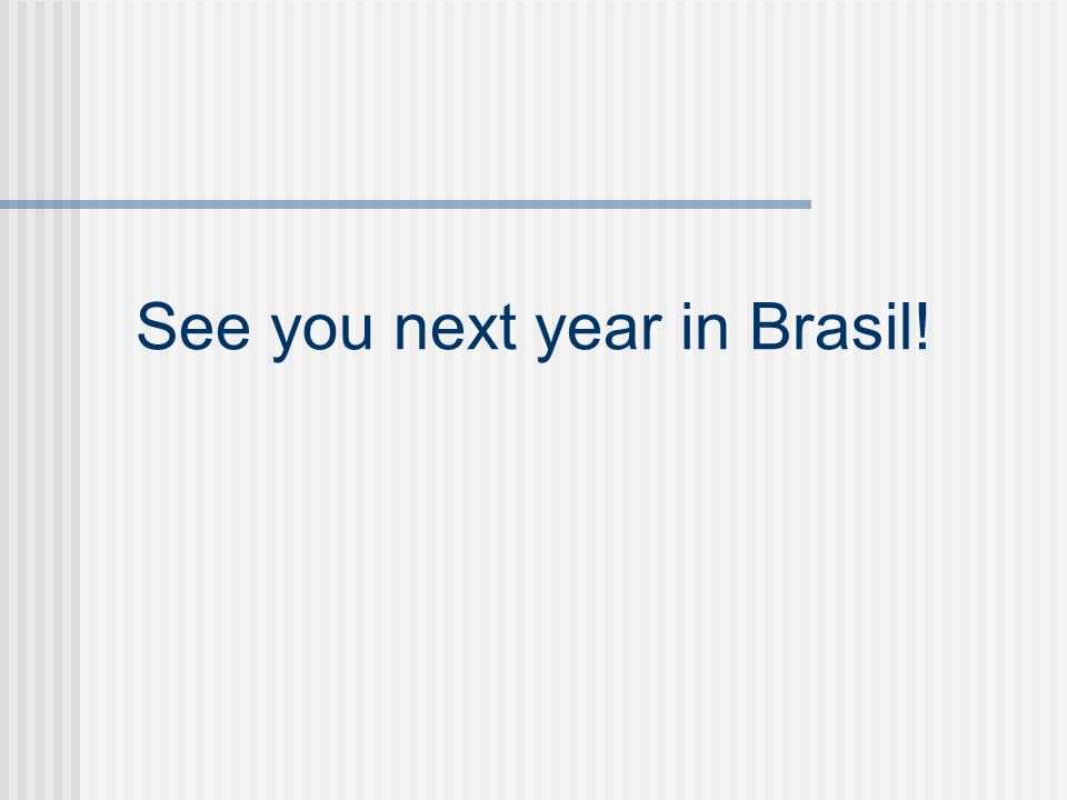 See you next year in Brasil!