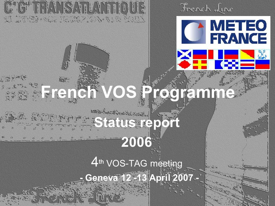 French VOS Programme Status report 2006 4 th VOS-TAG meeting - Geneva 12 -13 April 2007 -