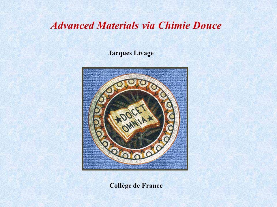 Jacques Livage Collège de France Advanced Materials via Chimie Douce