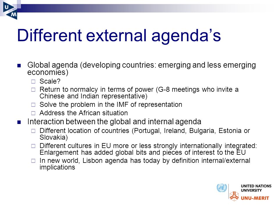 Different external agendas Global agenda (developing countries: emerging and less emerging economies) Scale.