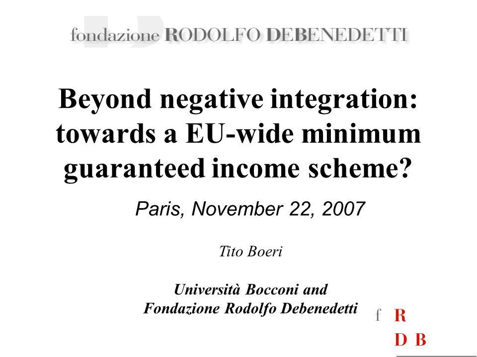 Paris, November 22, 2007 Beyond negative integration: towards a EU-wide minimum guaranteed income scheme.