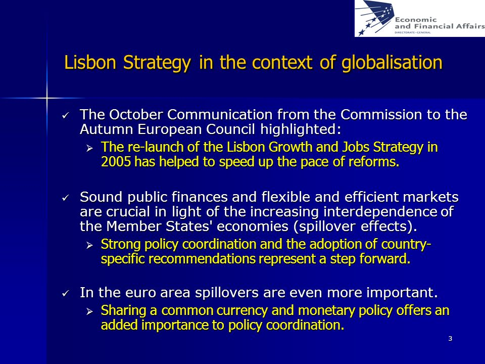 3 Lisbon Strategy in the context of globalisation The October Communication from the Commission to the Autumn European Council highlighted: The Octobe
