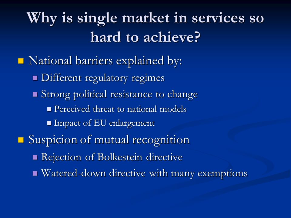 Why is single market in services so hard to achieve.